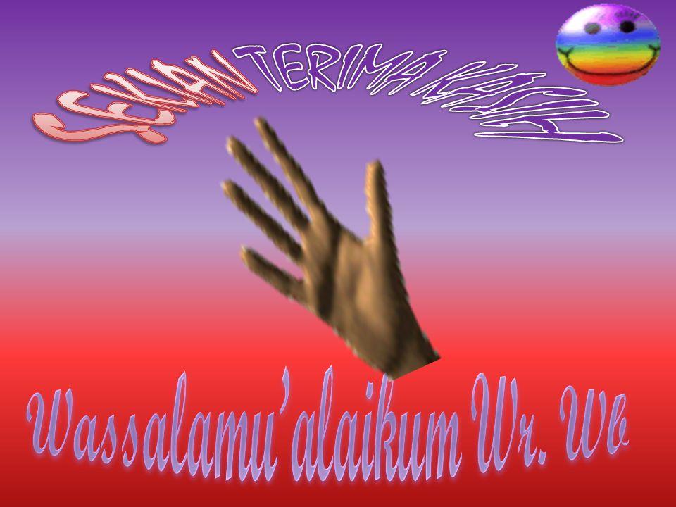 SEKIAN TERIMA KASIH Wassalamu'alaikum Wr. Wb