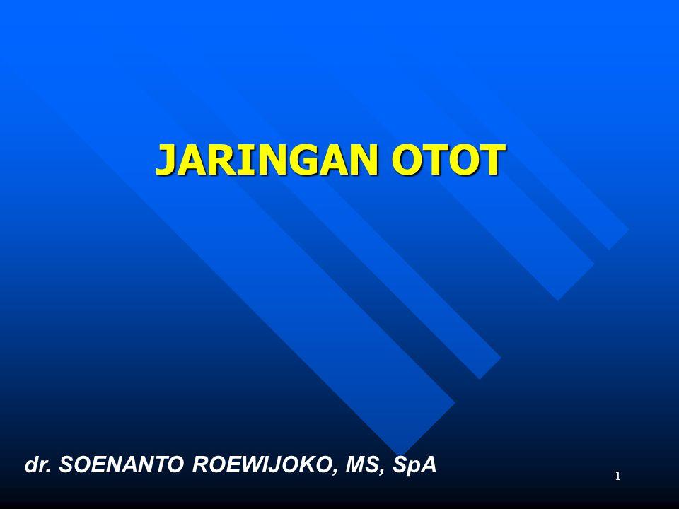 JARINGAN OTOT dr. SOENANTO ROEWIJOKO, MS, SpA