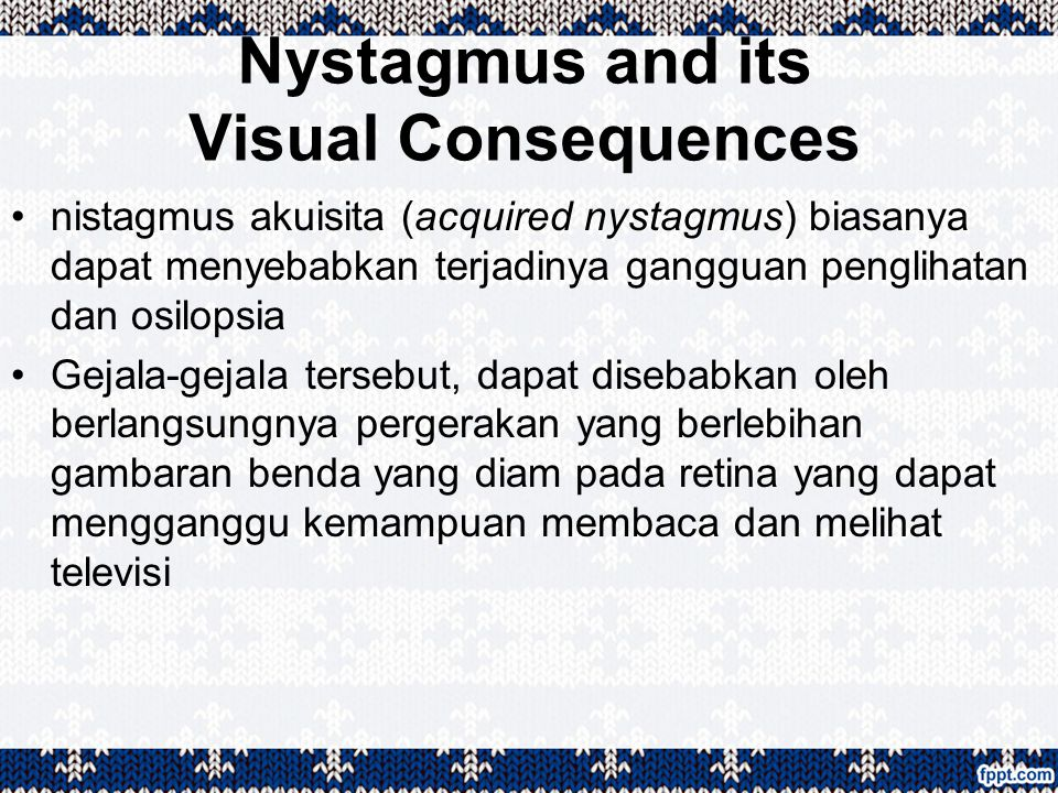 Nystagmus and its Visual Consequences