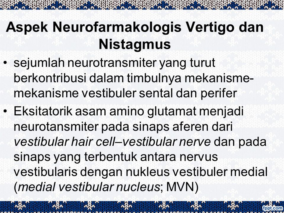 Aspek Neurofarmakologis Vertigo dan Nistagmus