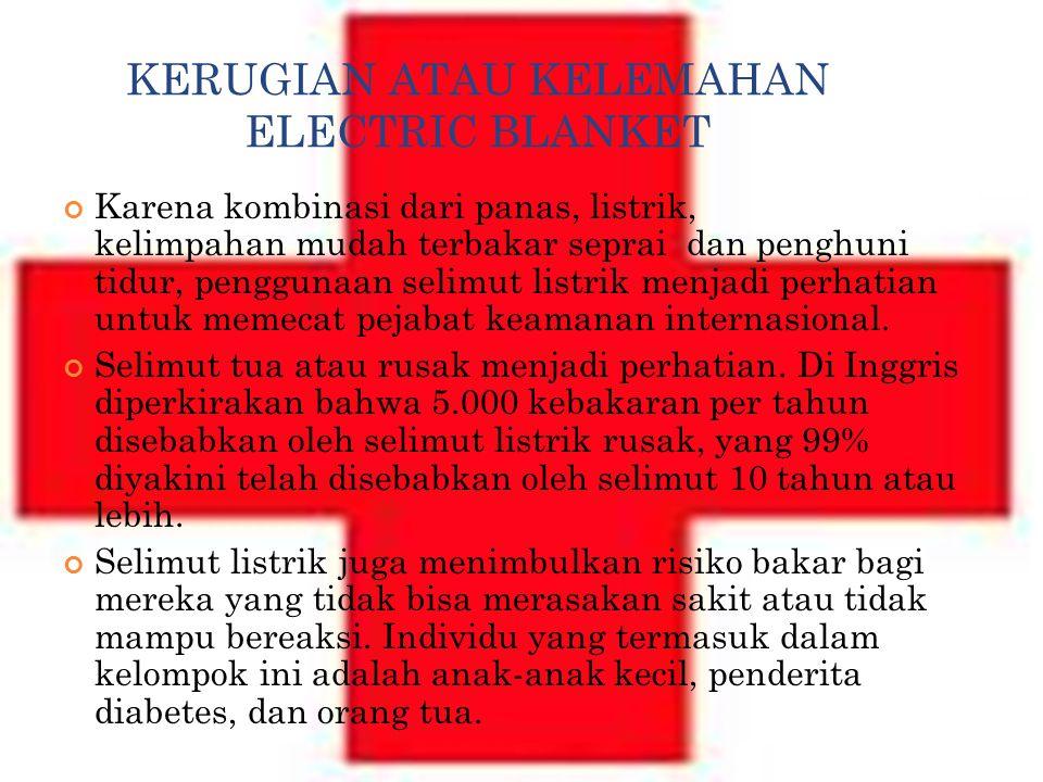 KERUGIAN ATAU KELEMAHAN ELECTRIC BLANKET