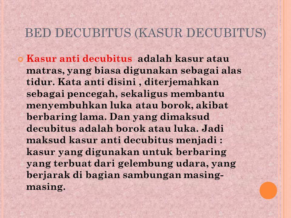 BED DECUBITUS (KASUR DECUBITUS)