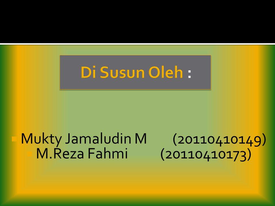 Di Susun Oleh : Mukty Jamaludin M (20110410149)