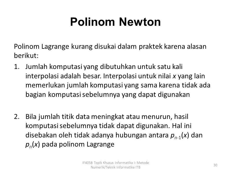 Polinom Newton Polinom Lagrange kurang disukai dalam praktek karena alasan berikut:
