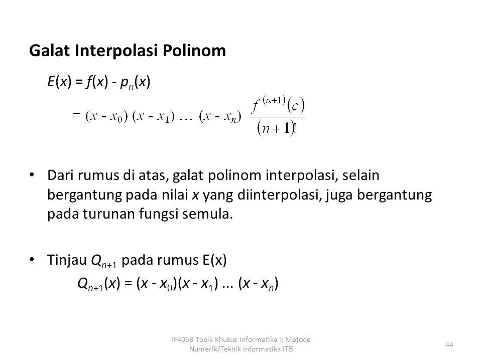 E(x) = f(x) - pn(x) Galat Interpolasi Polinom