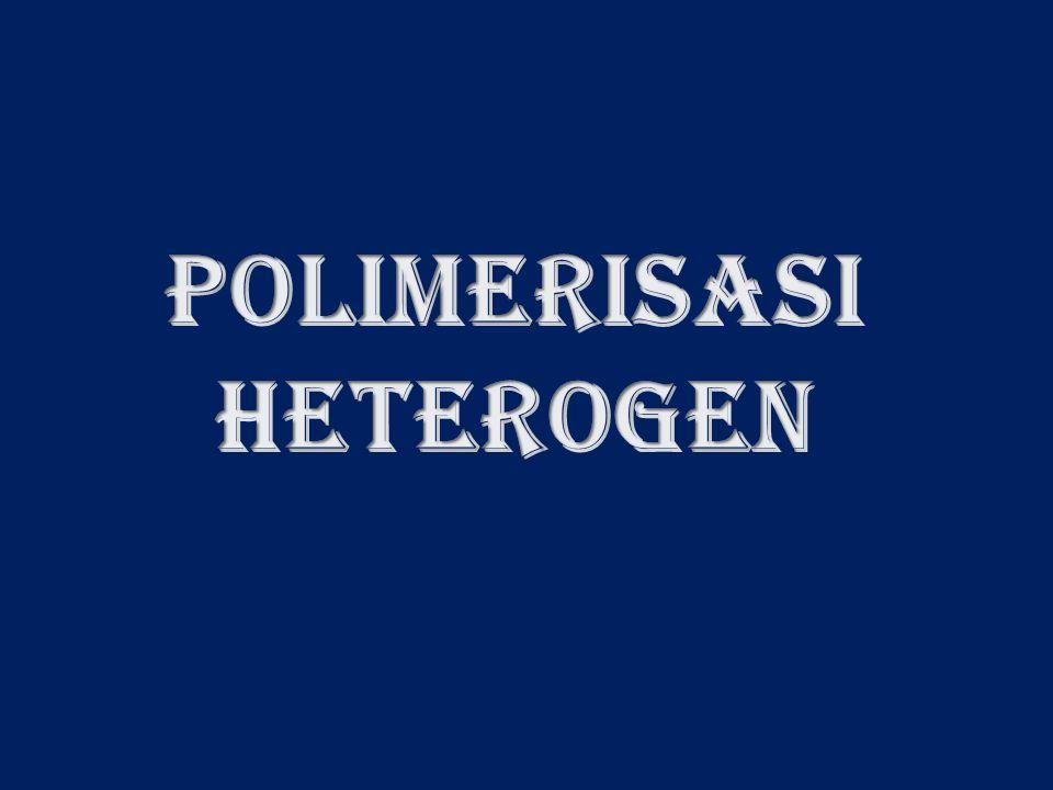 POLIMERISASI HETEROGEN