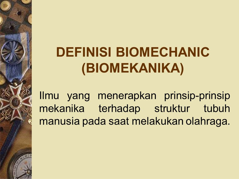 DEFINISI BIOMECHANIC (BIOMEKANIKA)