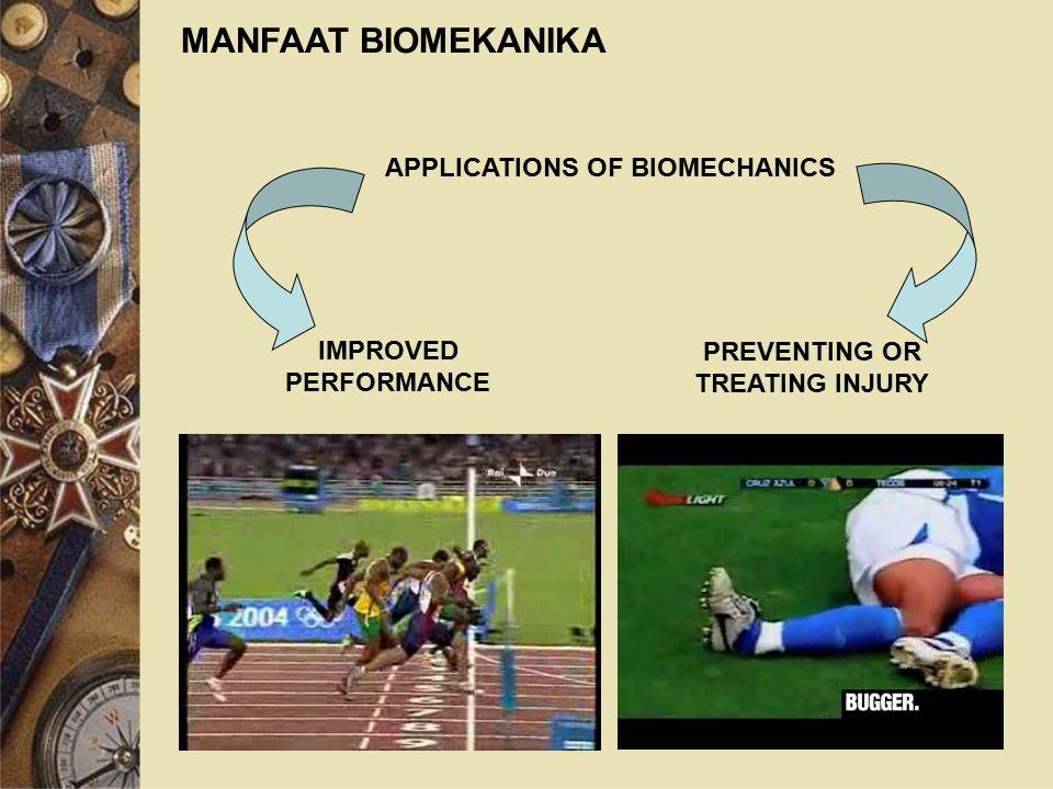 MANFAAT BIOMEKANIKA APPLICATIONS OF BIOMECHANICS IMPROVED