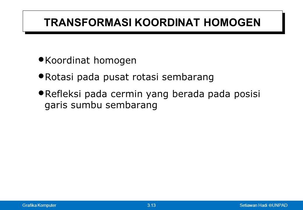 TRANSFORMASI KOORDINAT HOMOGEN
