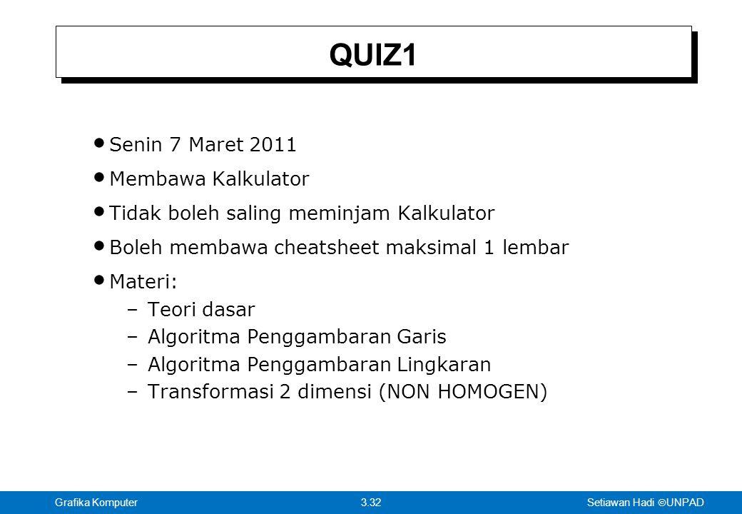 QUIZ1 Senin 7 Maret 2011 Membawa Kalkulator