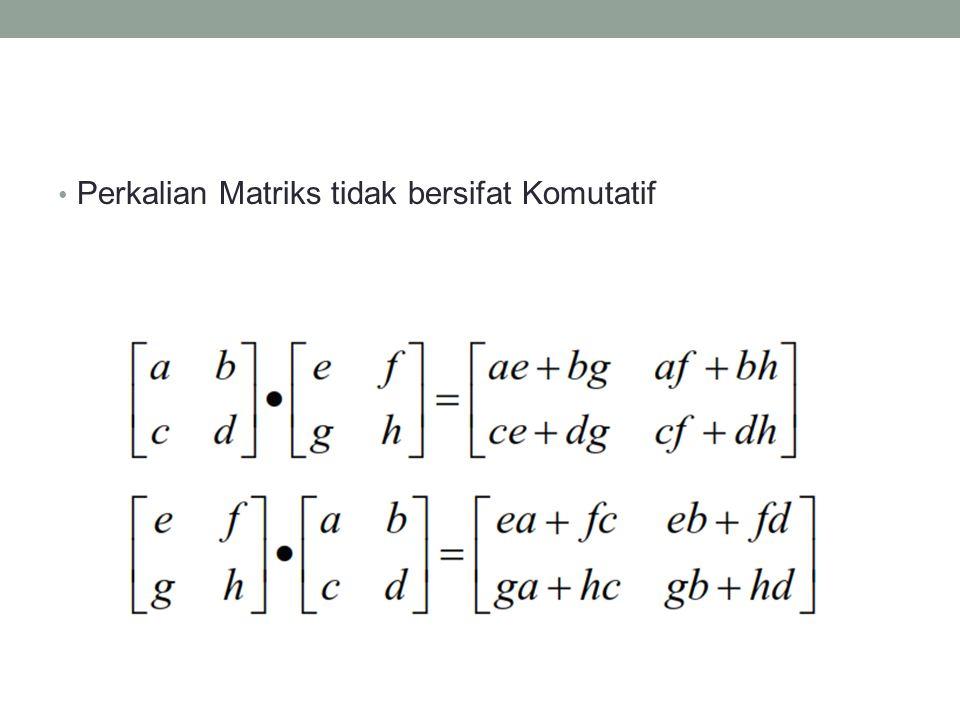 Perkalian Matriks tidak bersifat Komutatif