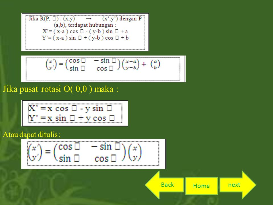 Jika pusat rotasi O( 0,0 ) maka :