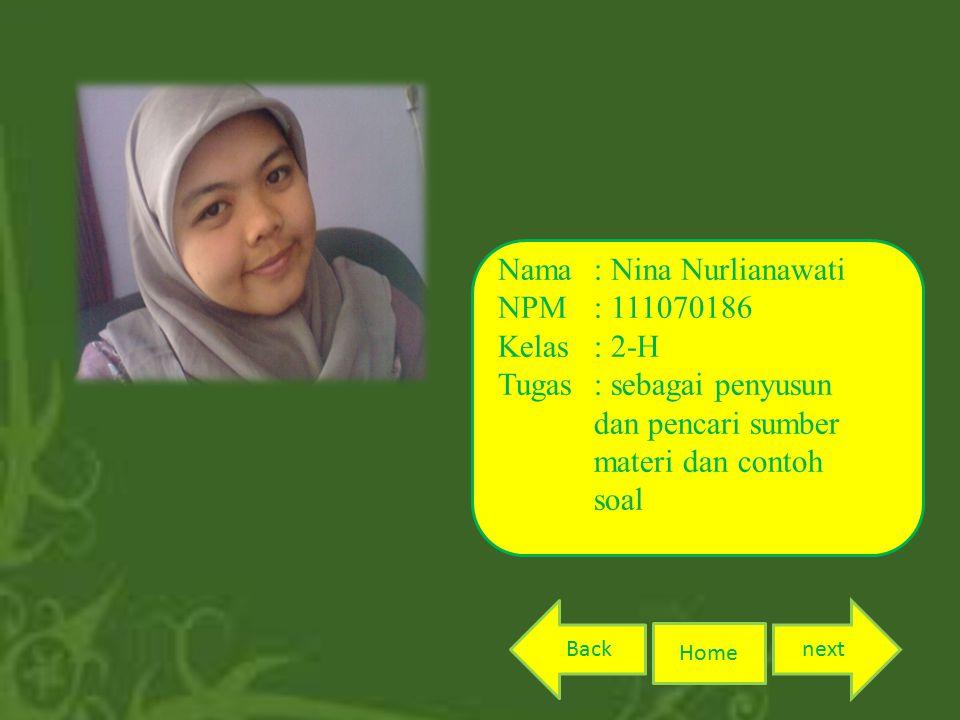 Nama : Nina Nurlianawati NPM : 111070186 Kelas : 2-H