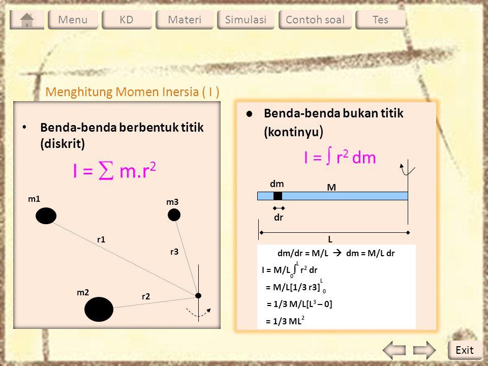 I =  m.r2 I =  r2 dm Menghitung Momen Inersia ( I )