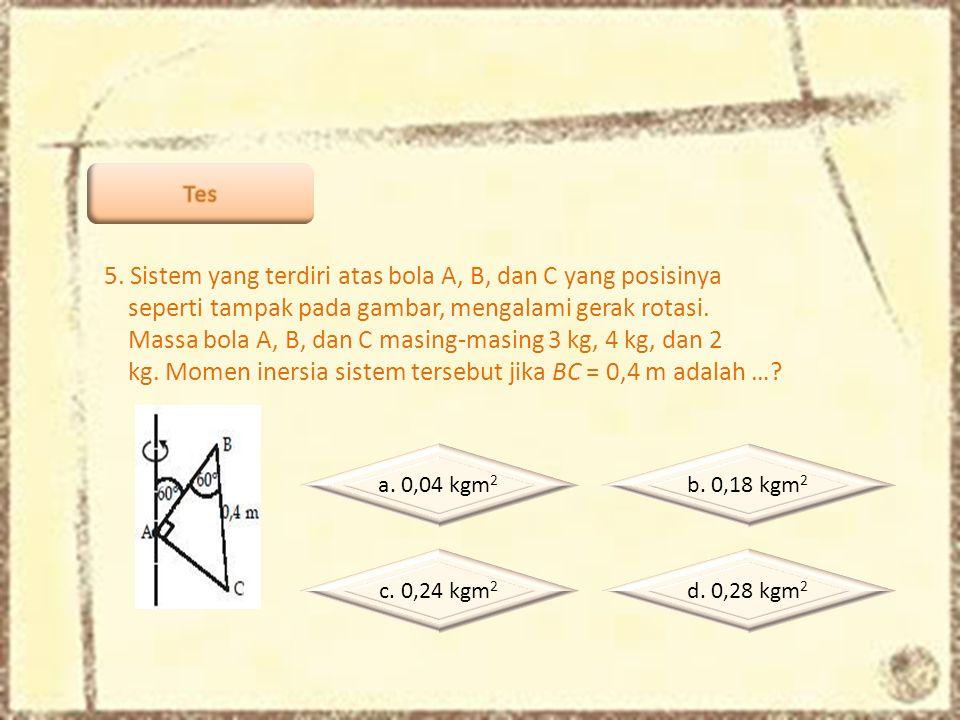 5. Sistem yang terdiri atas bola A, B, dan C yang posisinya