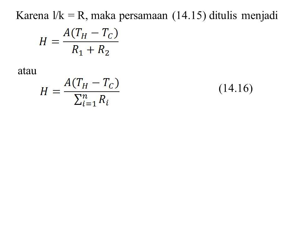 Karena l/k = R, maka persamaan (14.15) ditulis menjadi