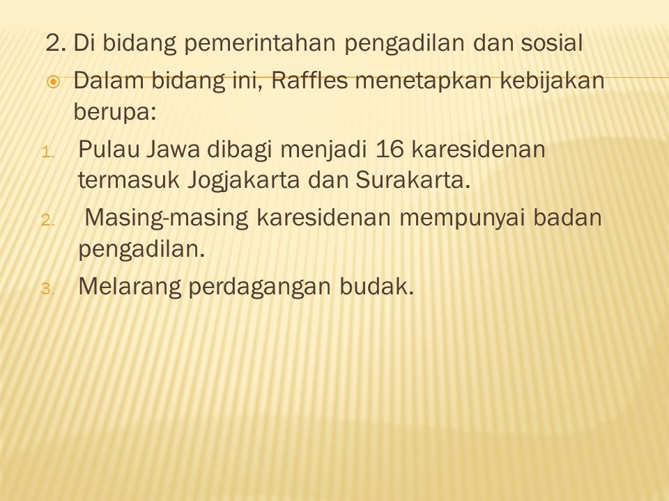 2. Di bidang pemerintahan pengadilan dan sosial