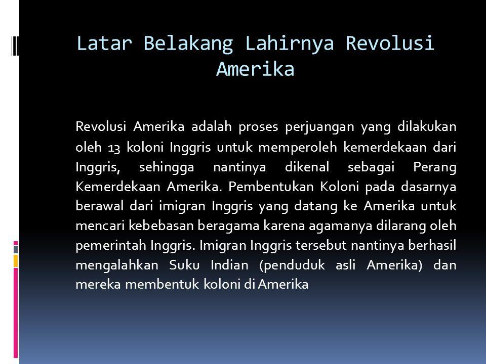 Latar Belakang Lahirnya Revolusi Amerika