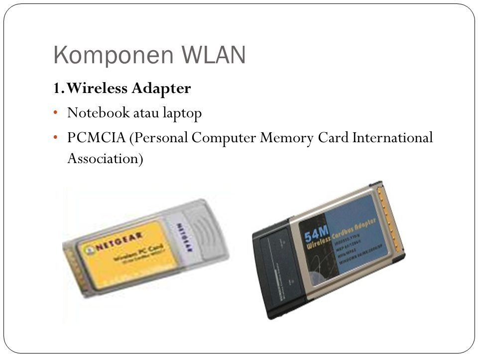 Komponen WLAN 1. Wireless Adapter Notebook atau laptop