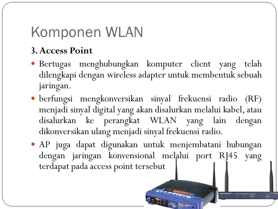 Komponen WLAN 3. Access Point