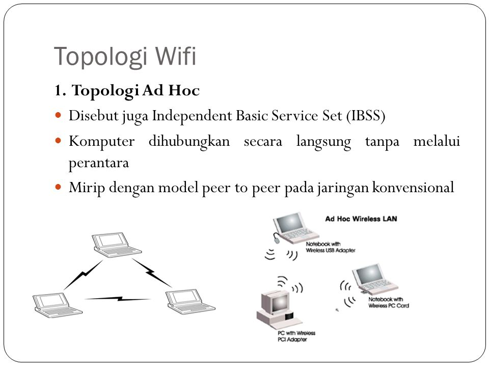 Topologi Wifi 1. Topologi Ad Hoc