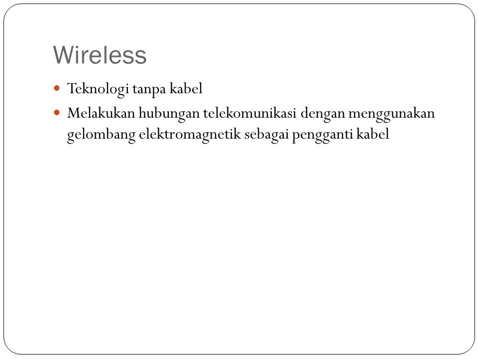 Wireless Teknologi tanpa kabel