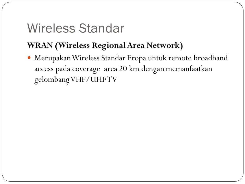Wireless Standar WRAN (Wireless Regional Area Network)