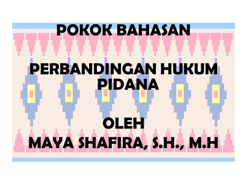 POKOK BAHASAN PERBANDINGAN HUKUM PIDANA OLEH MAYA SHAFIRA, S.H., M.H