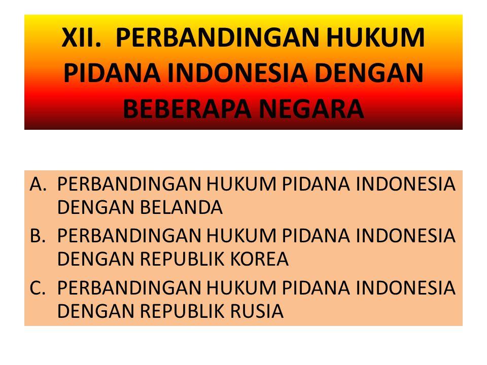 XII. PERBANDINGAN HUKUM PIDANA INDONESIA DENGAN BEBERAPA NEGARA
