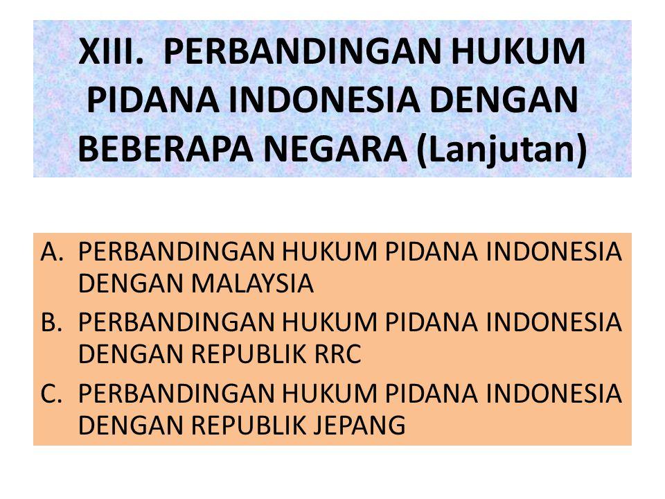 XIII. PERBANDINGAN HUKUM PIDANA INDONESIA DENGAN BEBERAPA NEGARA (Lanjutan)