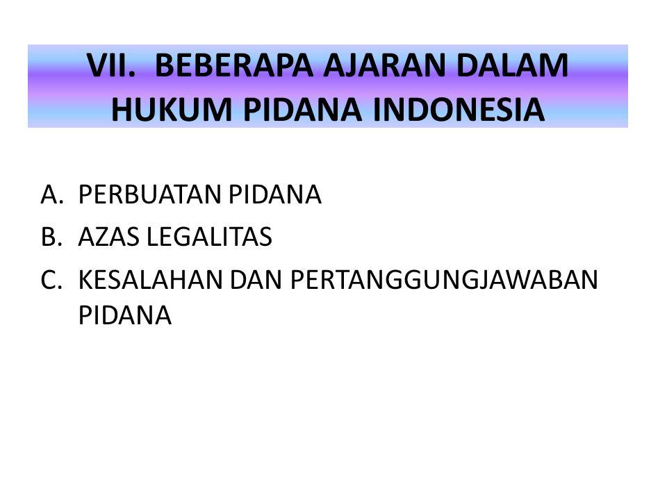 VII. BEBERAPA AJARAN DALAM HUKUM PIDANA INDONESIA