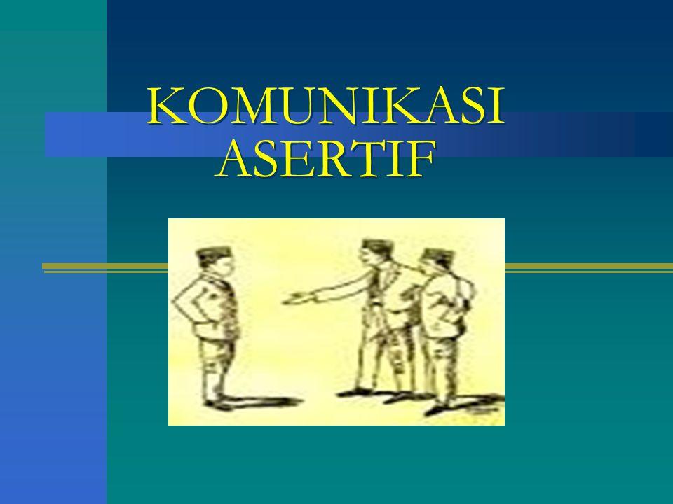 KOMUNIKASI ASERTIF