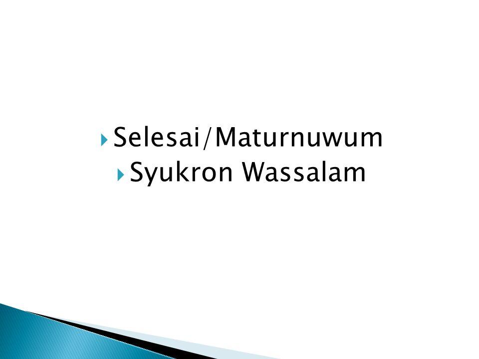 Selesai/Maturnuwum Syukron Wassalam