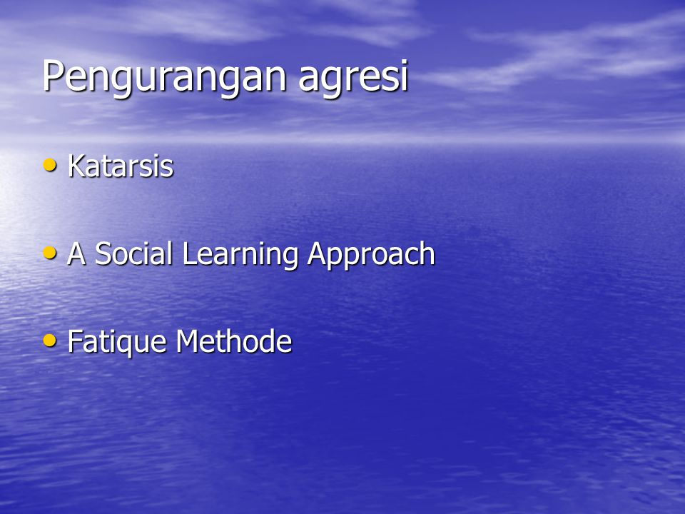 Pengurangan agresi Katarsis A Social Learning Approach Fatique Methode