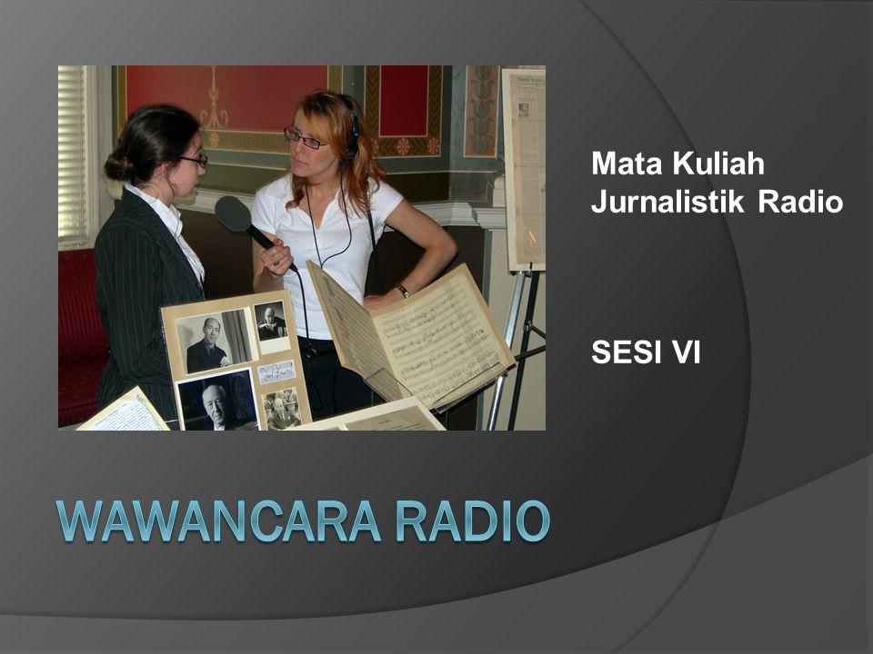 Mata Kuliah Jurnalistik Radio SESI VI