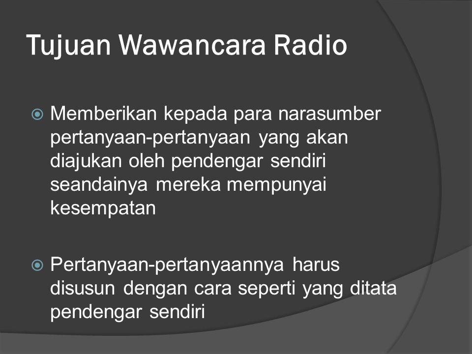 Tujuan Wawancara Radio