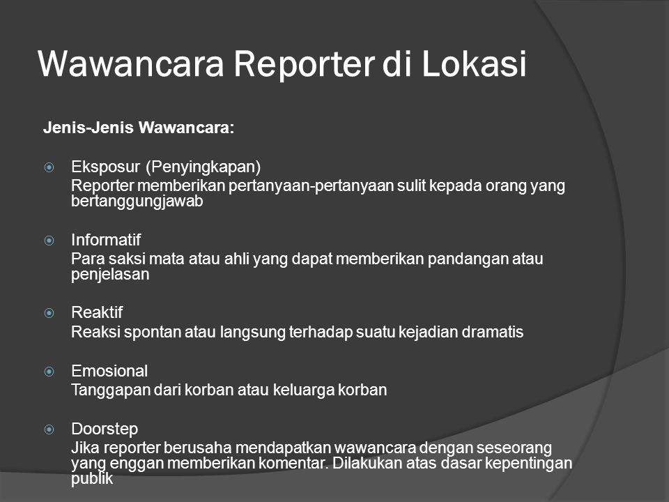 Wawancara Reporter di Lokasi