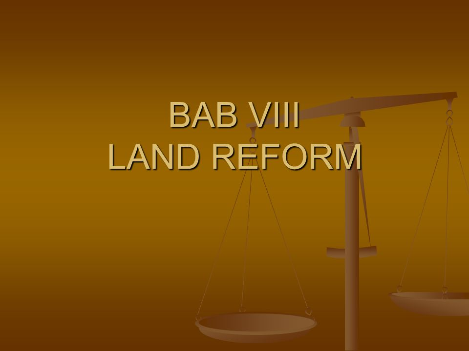 BAB VIII LAND REFORM