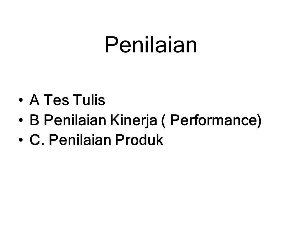 Penilaian A Tes Tulis B Penilaian Kinerja ( Performance)