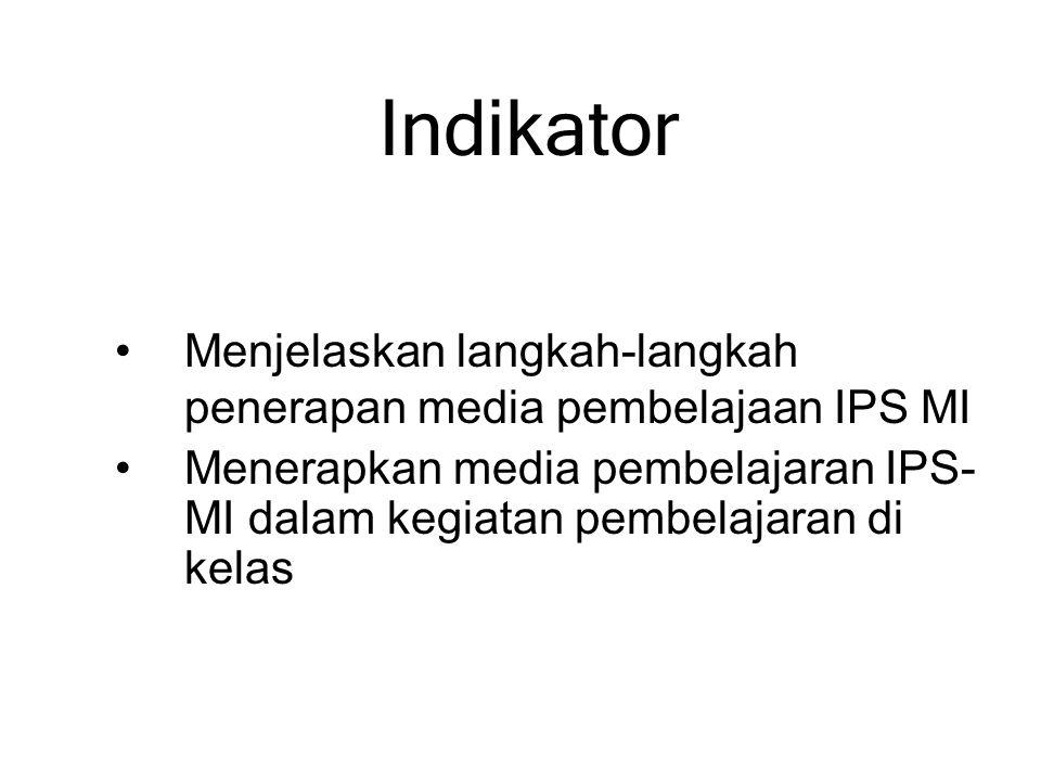 Indikator Menjelaskan langkah-langkah penerapan media pembelajaan IPS MI.