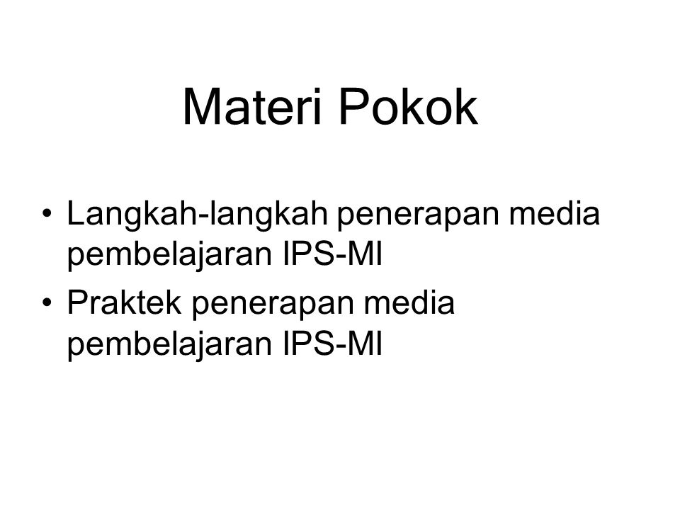 Materi Pokok Langkah-langkah penerapan media pembelajaran IPS-MI