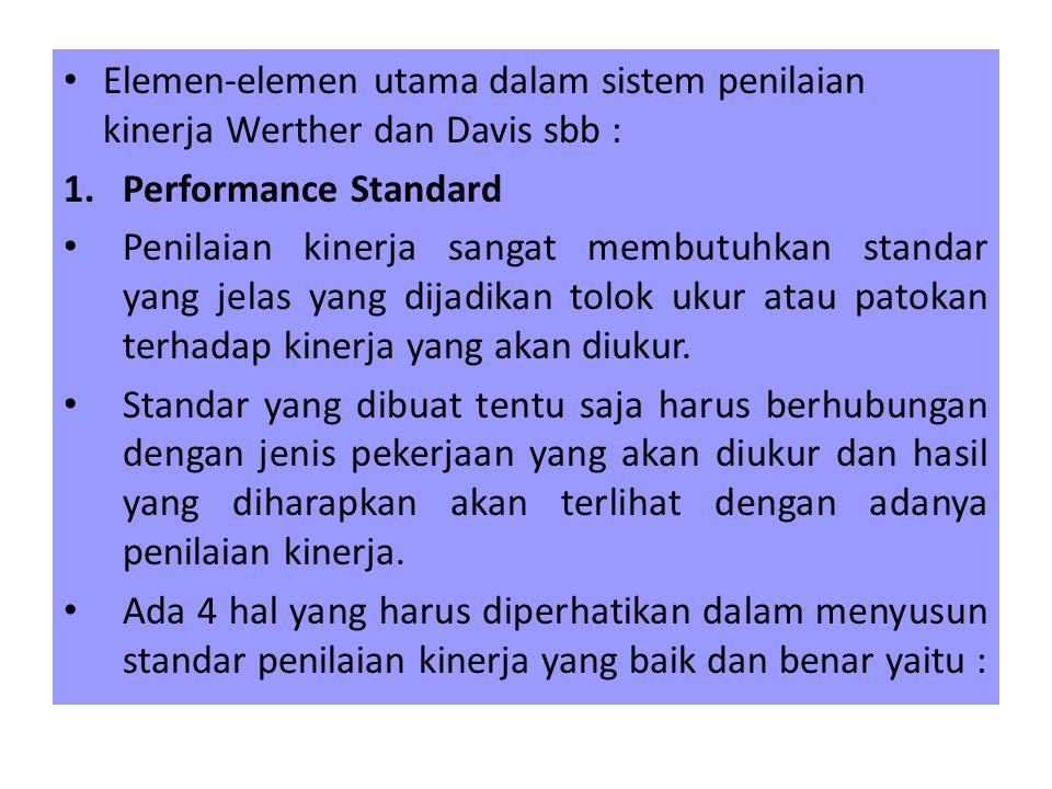 Elemen-elemen utama dalam sistem penilaian kinerja Werther dan Davis sbb :