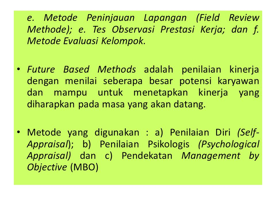 e. Metode Peninjauan Lapangan (Field Review Methode); e