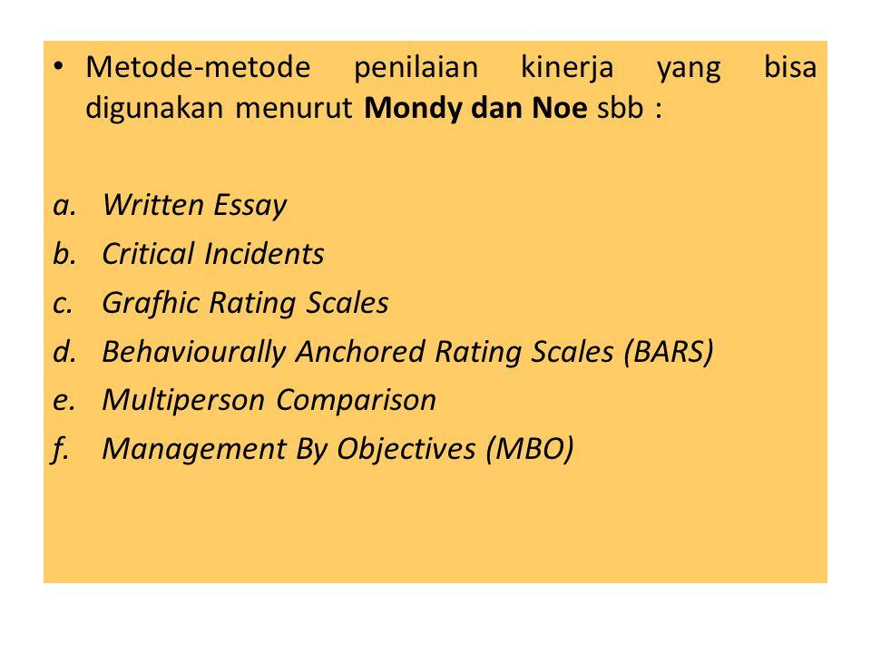 Metode-metode penilaian kinerja yang bisa digunakan menurut Mondy dan Noe sbb :