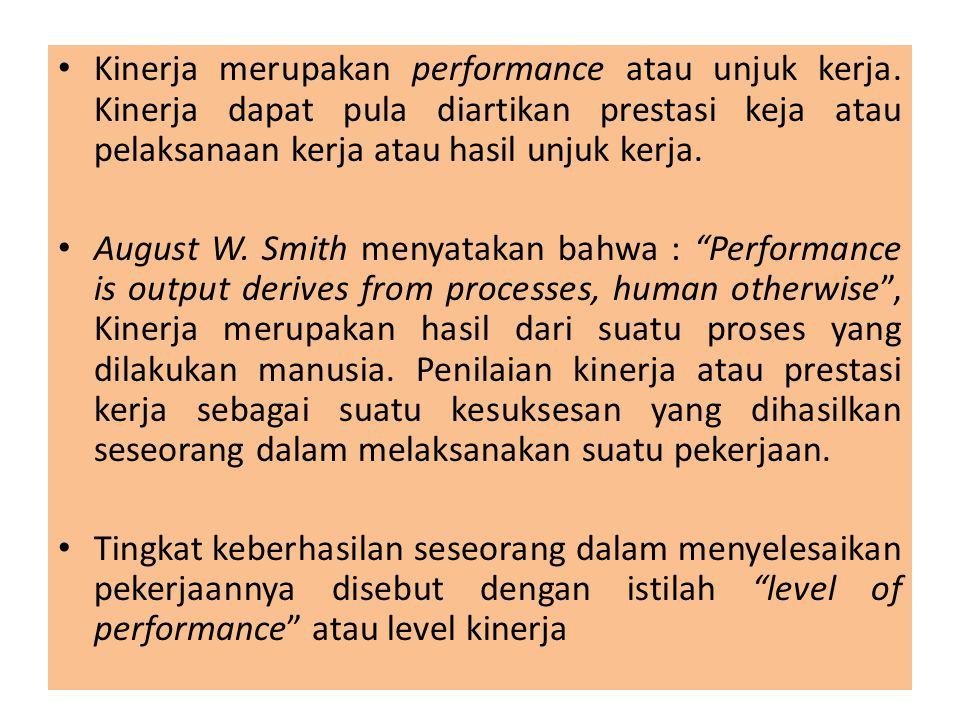 Kinerja merupakan performance atau unjuk kerja