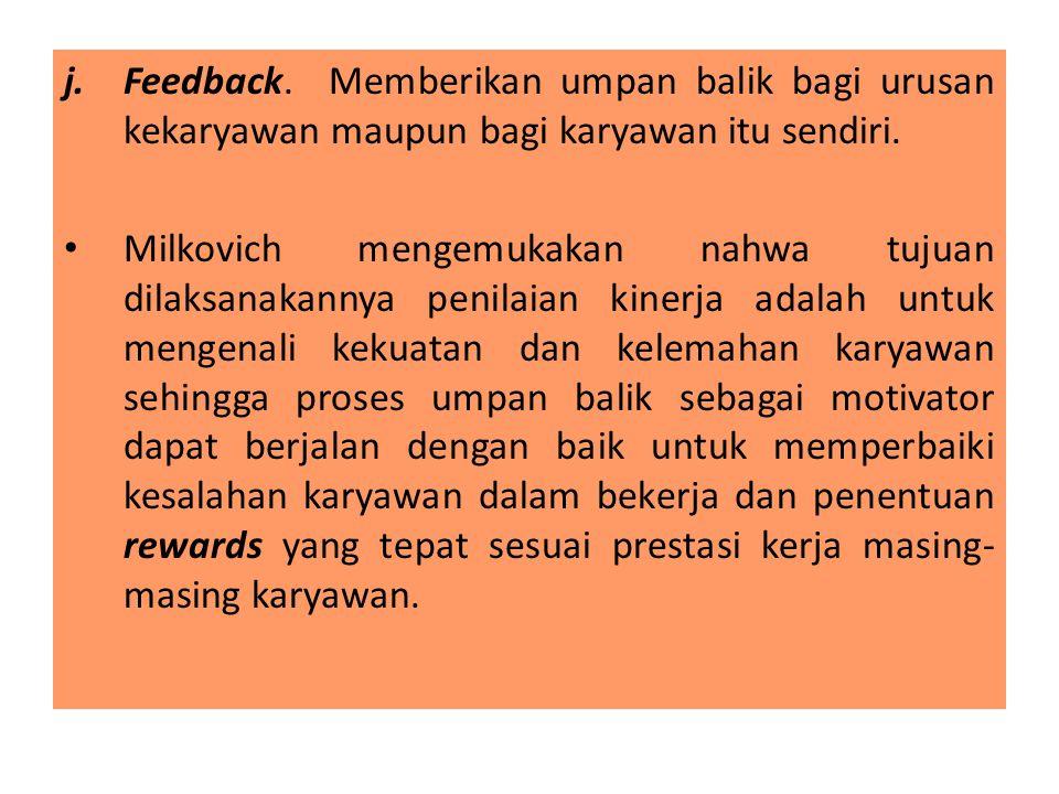 Feedback. Memberikan umpan balik bagi urusan kekaryawan maupun bagi karyawan itu sendiri.