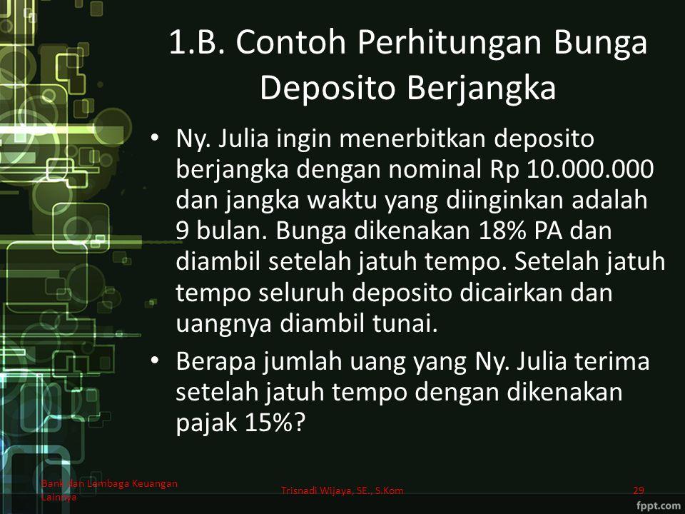 1.B. Contoh Perhitungan Bunga Deposito Berjangka
