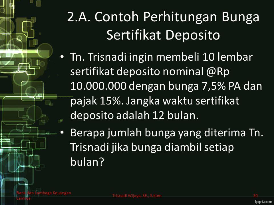2.A. Contoh Perhitungan Bunga Sertifikat Deposito