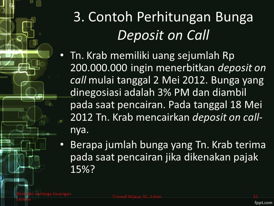 3. Contoh Perhitungan Bunga Deposit on Call