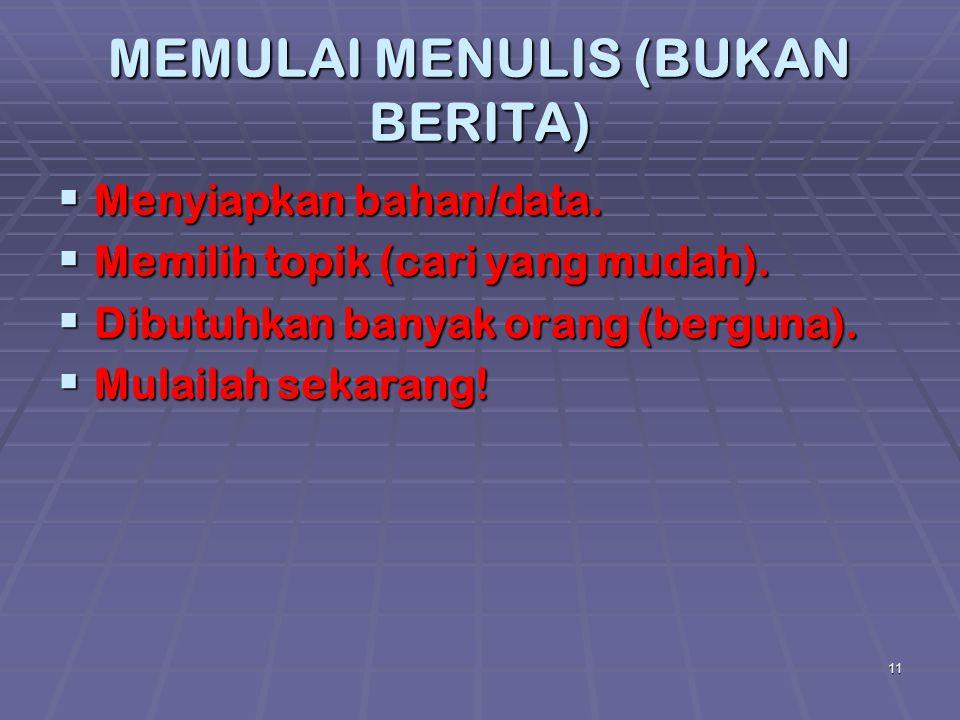 MEMULAI MENULIS (BUKAN BERITA)